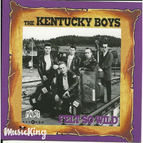 Kentucky Boys - Felt So Wild - CD
