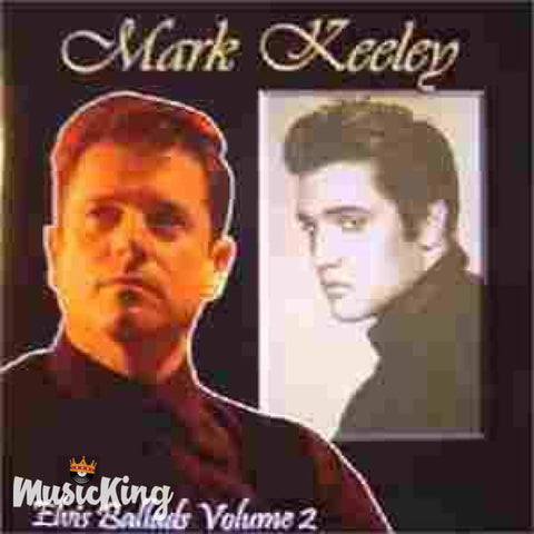 Mark Keeley - Elvis Ballads Volume 2 - CD