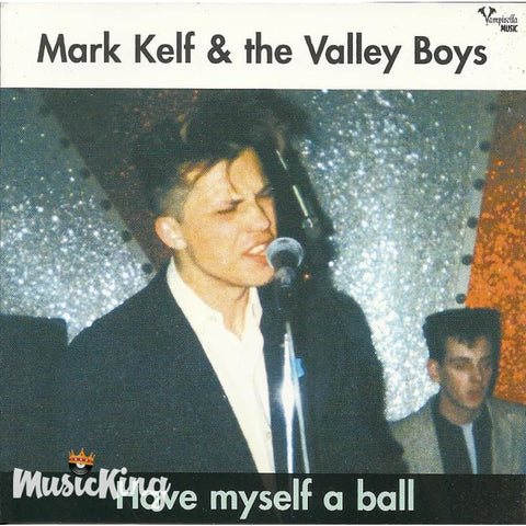 Mark Kelf & The Valley Boys - Have Myself A Ball - CD