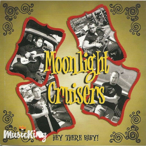 Moonlight Cruisers - Hey There Baby! - CD