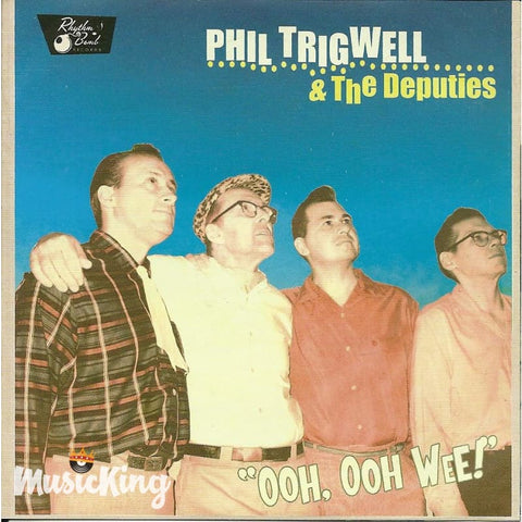 Phil Trigwell & The Deputies - Ooh Ooh Wee - CD