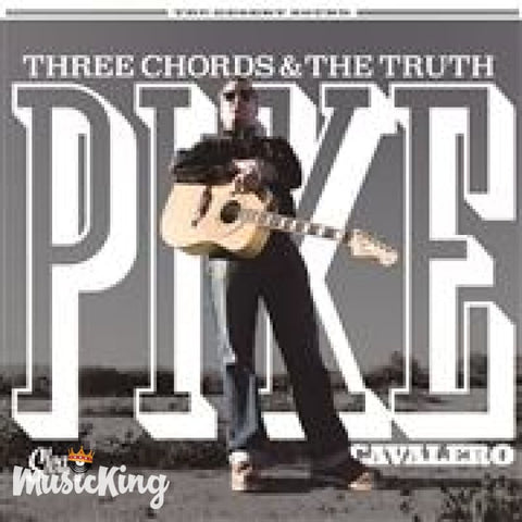 Pike Cavalero - Three Chords And The Truth LP Vinyl at £13.00