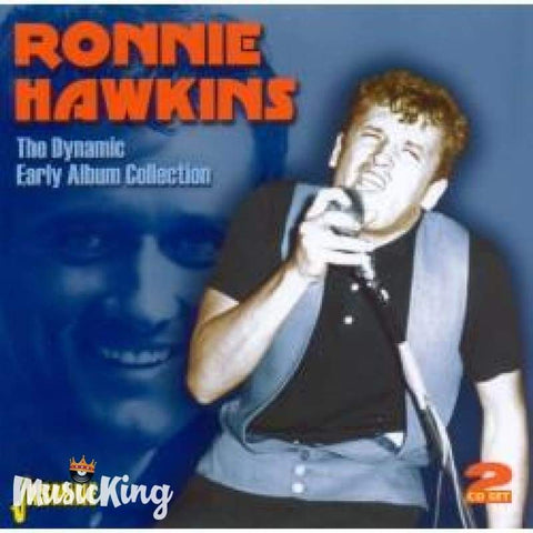RONNIE HAWKINS - THE DYNAMIC RONNIE HAWKINS - EARLY ALBUM COLLECTION DOUBLE CD - CD