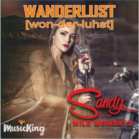 Sandy And The Wild Wombats - Wanderlust (Won-Der-Luhst) CD