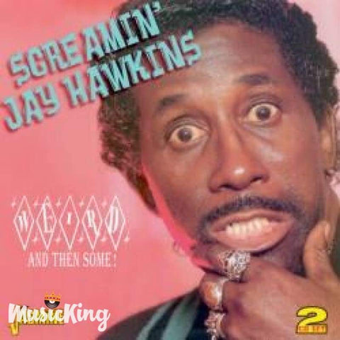 SCREAMIN' JAY HAWKINS - WEIRD AND THEN SOME! DOUBLE CD - CD