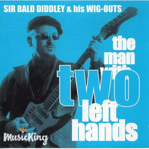Sir Bald Diddy & His Wig Outs - The Man With Two Left Hands - Cd