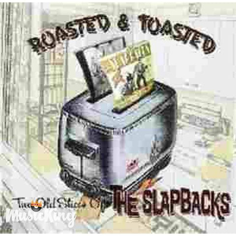 Slapbacks - Roasted And Toasted - CD