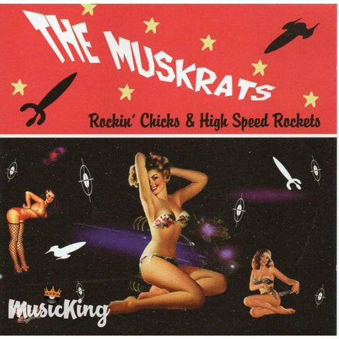 The Muskrats - Rockin Chicks & High Speed Rockets - CD