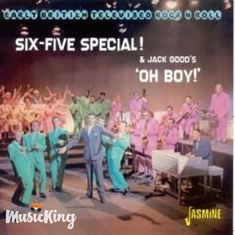 VARIOUS ARTISTS - SIX-FIVE SPECIAL! & JACK GOOD'S OH BOY! - EARLY BRITISH TELEVISED ROCK N ROLL CD - CD