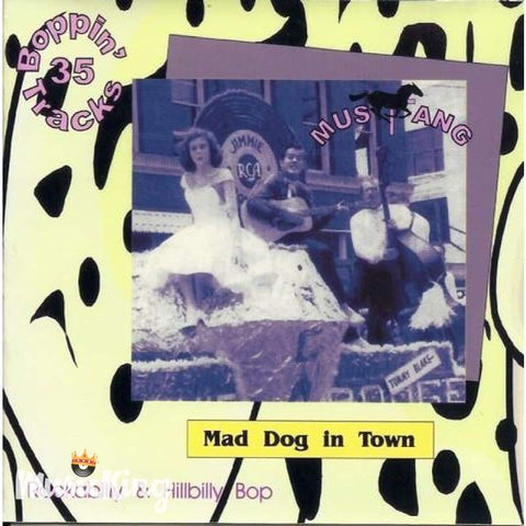 Various - Mustang Rockabilly And Hillbilly Bop Series - Mad Dog In Town (CDR) - CD