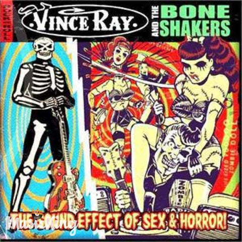 Vince Ray & The Boneshakers - The Sound Effect Of Sex And Horror - Cd