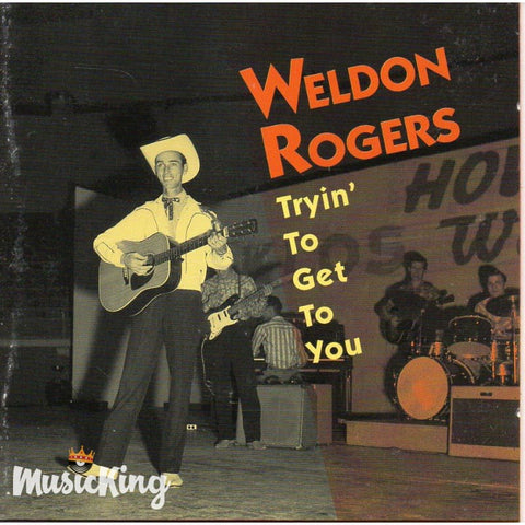 Weldon Rogers - Tryin To Get To You - CD