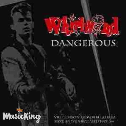 Whirlwind - Dangerous! Rare And Unreleased 1977-'84 CD at £9.50