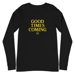 Good Times Coming Long Sleeve T-Shirt Black