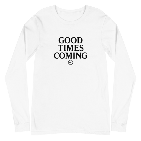 Good Times Coming Long Sleeve T-Shirt White