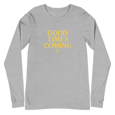 Good Times Coming Long Sleeve T-Shirt Grey