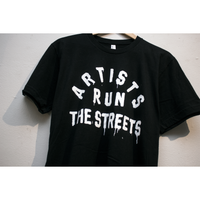 ARTISTS RUN THE STREETS T-SHIRTS (BLACK)