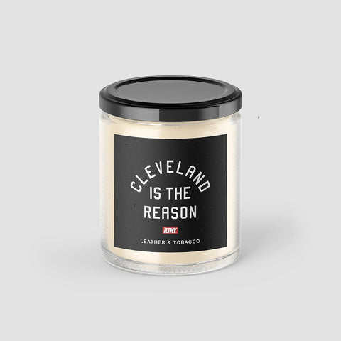 Cleveland is the Reason Candle (Leather & Tobacco) - ILTHY®
