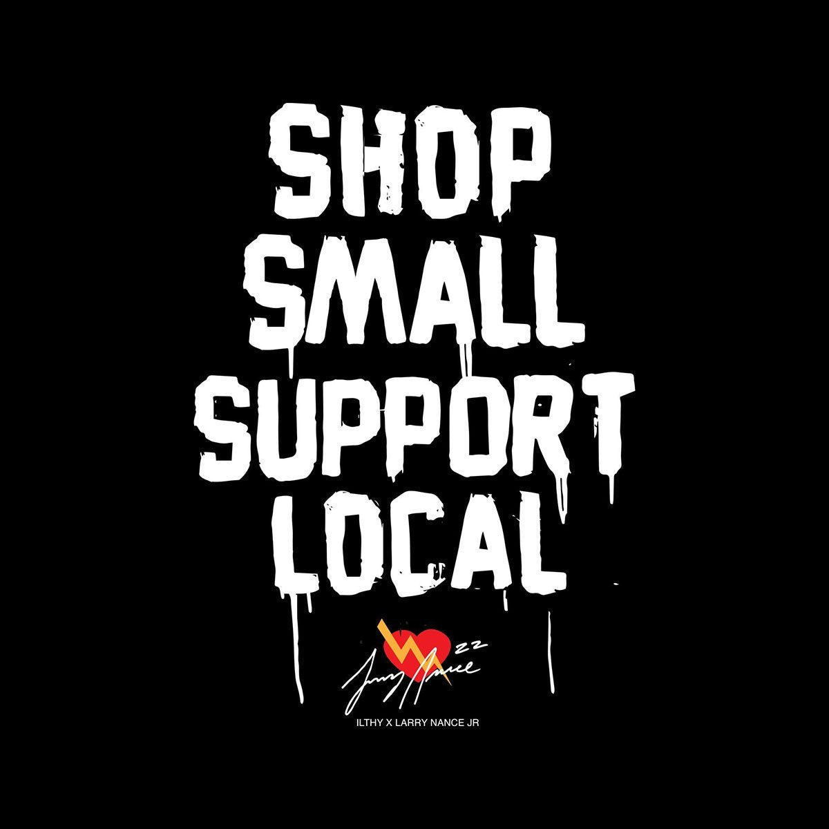 Shop Small Support Local Charity T-Shirt - ILTHY®