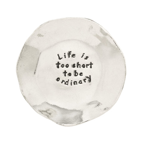 Life Is Too Short Pewter Trinket Dish