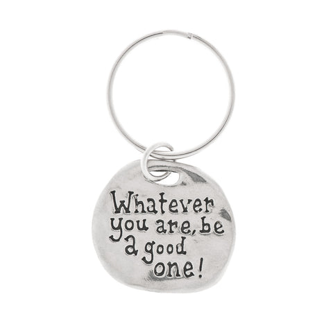 Whatever You Are Be A Good One Pewter Key Ring