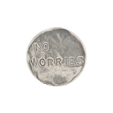 No Worries Pewter Coin