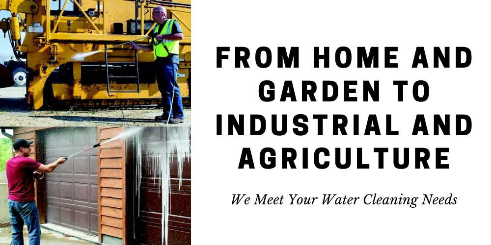 Home and Garden to Industrial and Agriculture We Meet Your Water Cleaning Needs