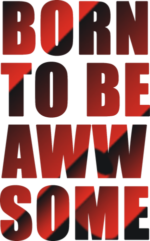 Born to be Awwsome