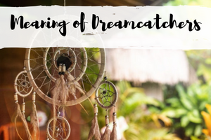 Meaning of Dreamcatchers