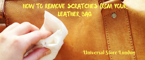HOW TO REMOVE SCRATCHES FROM YOUR LEATHER BAG
