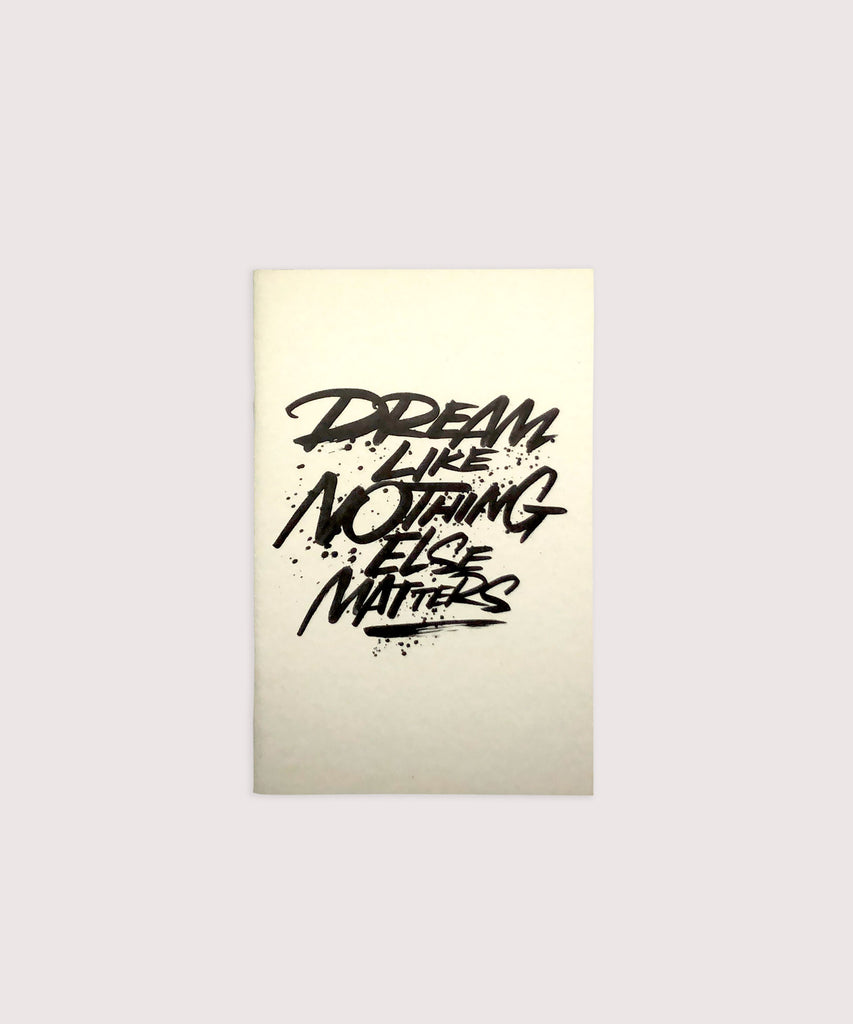 Dream Like Nothing Else Matters Coffee Cup Notebook