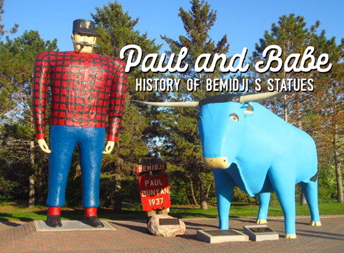 History of Bemidji's Paul Bunyan and Babe.
