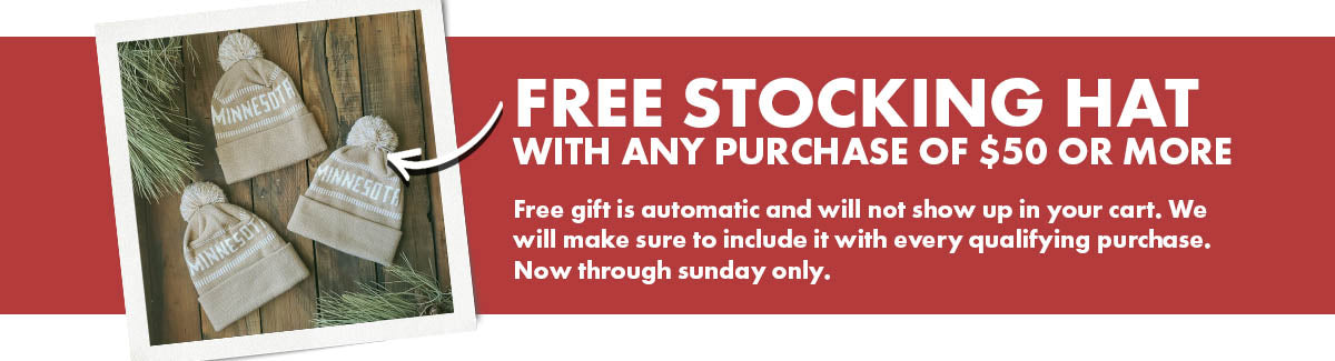 Free stocking hat with any purchase of $50+ now thru Sunday.