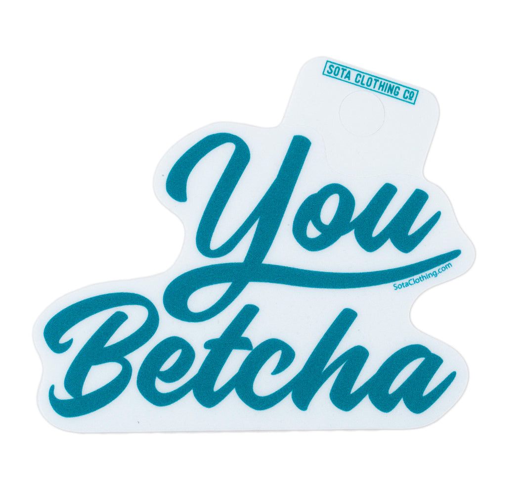 You Betcha Script Sticker - Teal