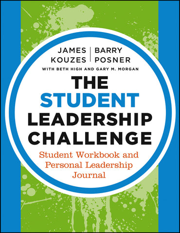 Student Leadership Challenge: Student Workbook and Personal Leadership Journal