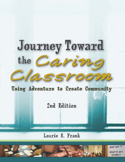 Journey Toward the Caring Classroom (2nd Ed.)