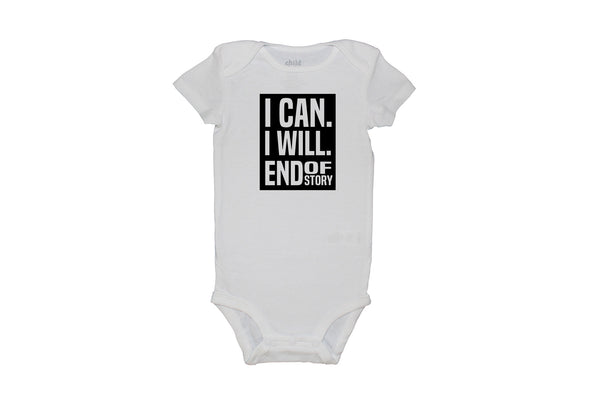 I Can. I Will. End of Story Bodysuit