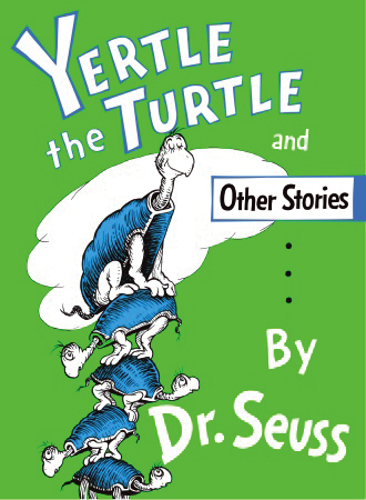 Yertle the Turtle and Other Stores by Dr. Seuss