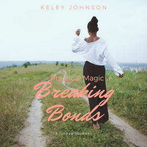 Practical Magic Breaking Bonds 30 Day Guided Journal