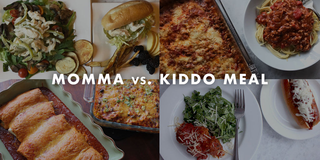 Momma meal vs. Kiddo meal