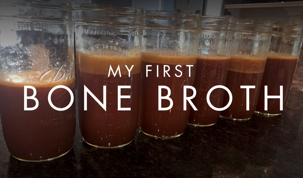 My First Bone Broth