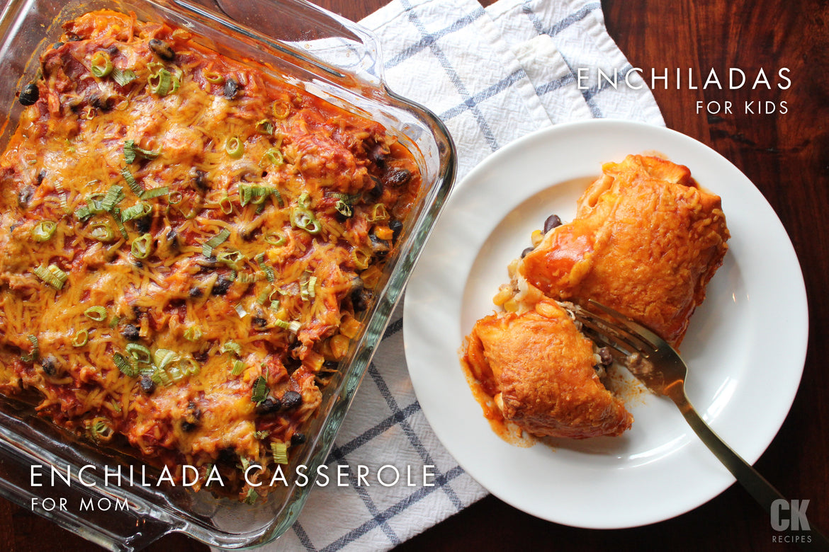 Mom's Enchilada Casserole + Kid's Enchiladas
