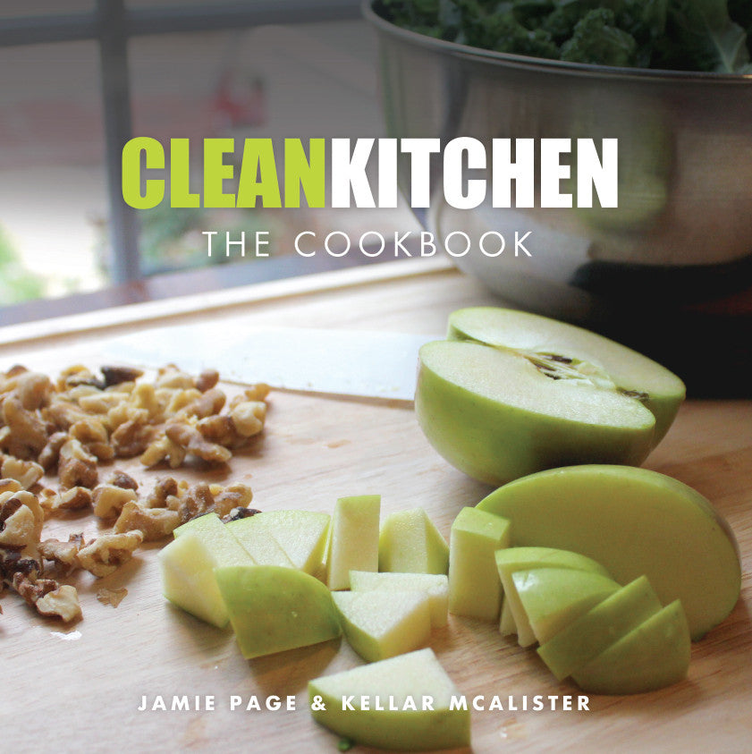 Clean Kitchen: The Cookbook