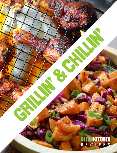 Clean Kitchen's Grillin' & Chillin' eBook