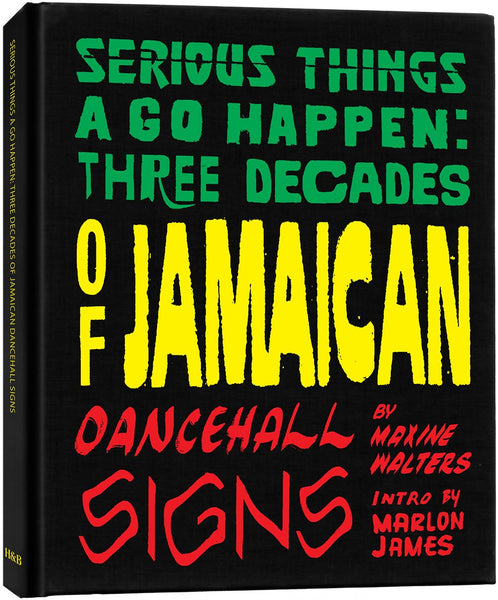 Serious Things a Go Happen: Three Decades of Jamaican