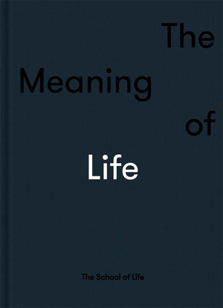 The Meaning of Life - School of Life
