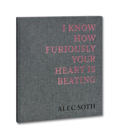 Alec Soth  / I Know How Furiously Your Heart Is Beating