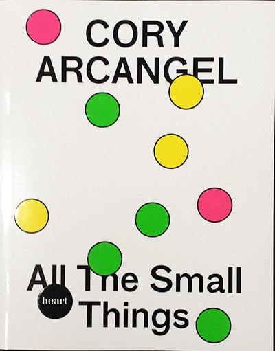 CORY ARCANGEL ALL THE SMALL THINGS