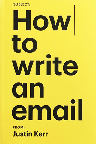 How Write An Email - Justin Kerr