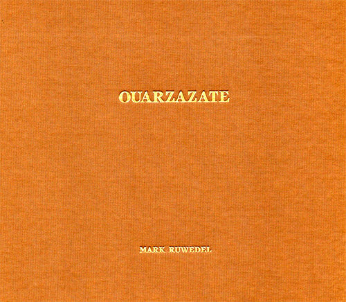 Quarzazate - Mark Ruwedel